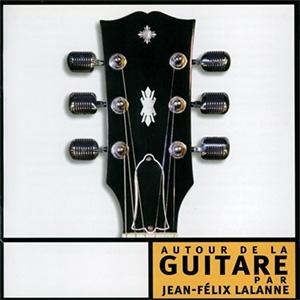 Jean-Félix Lalanne – Autour de la Guitare